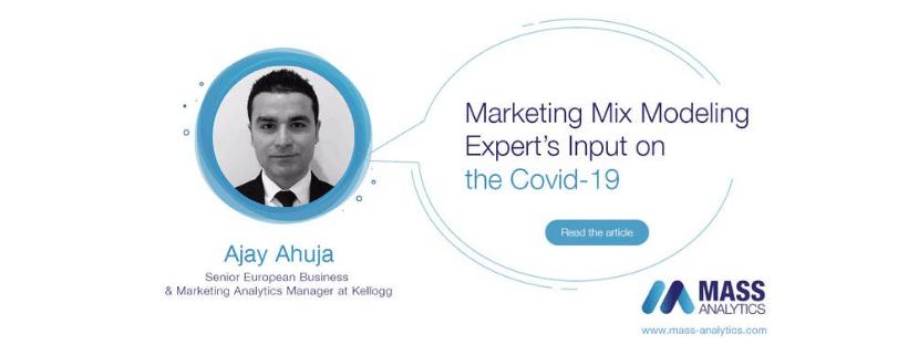 Marketing Mix Modeling Expert's Input on the Covid-19: Ajay Ahuja, Senior European Business & Marketing Analytics Manager at Kellogg